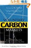 Voluntary Carbon Markets: An International Business Guide to What They Are and How They Work (Environmental Markets Insight)