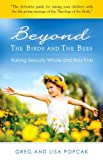 Gregory Popcak Beyond the Birds and the Bees: Raising Sexually Whole and Holy Kids