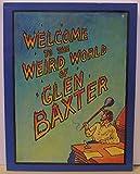 Welcome to the Weird World of Glen Baxter (0060963883) by Baxter, Glen
