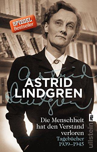 Die Menschheit hat den Verstand verloren: Tagebücher 1939-1945 das Buch von Astrid Lindgren - Preis vergleichen und online kaufen