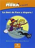 Je lis avec Mona et ses amis CP : Album 2, La dent de Paco a disparu