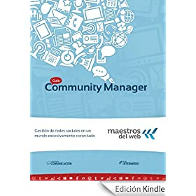 Gu�a Community Manager (Spanish Edition) (Gu�as de Maestros del Web)