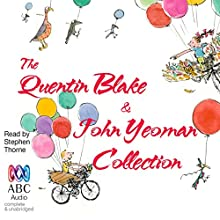 The Quentin Blake and John Yeoman Collection Audiobook by Quentin Blake, John Yeoman Narrated by Stephen Thorne