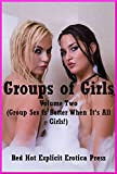 img - for Groups of Girls Volume Two (Group Sex is Better When It's All Girls!): Five First Lesbian Sex Erotica Stories book / textbook / text book