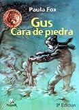 Gus, Cara de Piedra