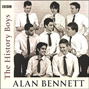 The History Boys (Dramatized) | [Alan Bennett]