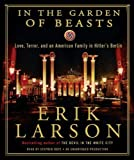 img - for IN THE GARDEN OF BEASTS Audio CD by Erik Larson: In the Garden of Beasts: Love, Terror, and an American Family in Hitler's Berlin [Audiobook, Unabridged] book / textbook / text book