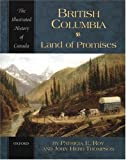 Patricia E. Roy British Columbia: Land of Promises (Illustrated History of Canada)