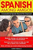 img - for Spanish Among Amigos: Conversational Spanish Beyond the Classroom by Agull , Nuria (2003) Paperback book / textbook / text book