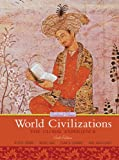 World Civilizations: The Global Experience, Combined Volume (6th Edition)