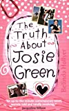 The Truth About Josie Green (Red Apple) (1843628856) by Hollyer, Belinda