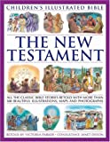 Victoria Parker The New Testament: All the Classic Bible Stories Retold (Children's Illustrated Bible)