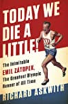 Today We Die a Little!: The Inimitabl...