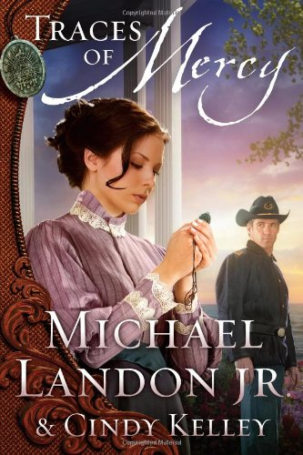 Traces of Mercy: A Novel (Mercy Medallion Trilogy), Landon Jr., Michael; Kelley, Cindy