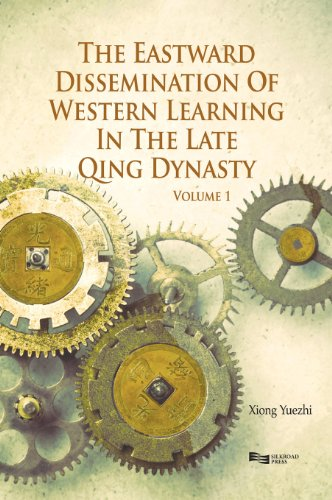 The Eastward Dissemination of Western Learning in the Late Qing Dynasty (Volume 1) PDF