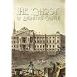 The Ghost of the Engineers' Castle: Haunted Castle and Mysterious Disappearance of a Landownerby Nikolai Leskov