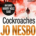 Cockroaches (       UNABRIDGED) by Jo Nesbo Narrated by Sean Barrett