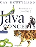 Java Concepts, Compatible with Java 5 and 6, 5th Edition (0470105550) by Horstmann, Cay S.