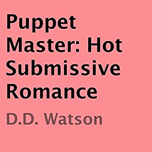 Puppet Master: Hot Submissive Romance Audiobook