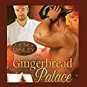 Gingerbread Palace: Delectable Book 4 Audiobook by EM Lynley Narrated by Nick J. Russo