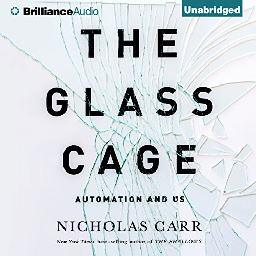 Download The Glass Cage: Automation and Us