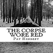 The Corpse Wore Red: The Reverend Bernard Paltoquet Mystery Series, Book 9 | Pat Herbert