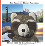 M. Moose Ricky goes to California: Ricky goes to San Francisco, Yosemite National Park, Joshua Tree National Park, San Diego: 1 (The Tales of Ricky Raccoon)