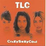 CrazySexyCool ~ TLC