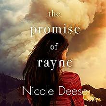 The Promise of Rayne | Livre audio Auteur(s) : Nicole Deese Narrateur(s) : Kathleen McInerney