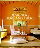 Designers Here and There: Inside the City and Country Homes of America's Top Decorators