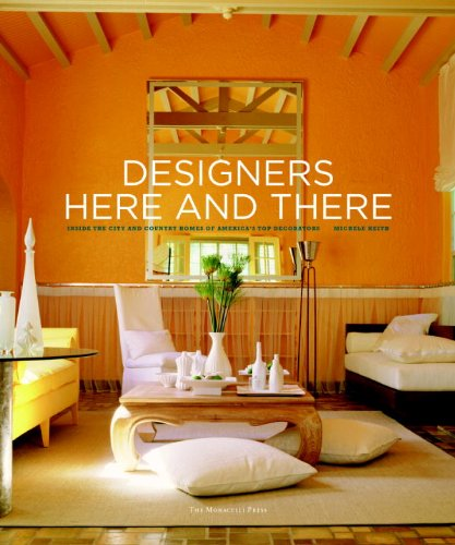 Designers Here and There: Inside the City and Country Homes of America
