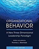 img - for Organizational Behavior: A New Three Dimensional Leadership Paradigm book / textbook / text book