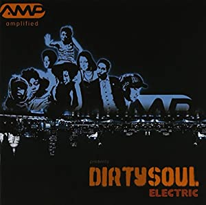 Amplified Presents Dirty Soul Electric