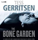 Tess Gerritsen The Bone Garden (BBC Audiobooks)