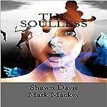 The Soulless | Shawn William Davis,Mark Mackey