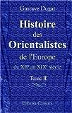 echange, troc Gustave Dugat - Histoire des Orientalistes de l'Europe du XIIe au XIXe siècle: Tome 2