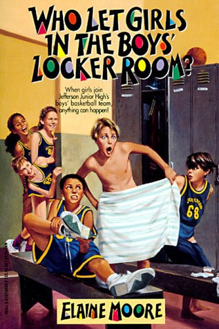 Who Let Girls in the Boys Locker Room?, ELAINE MOORE
