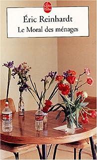 Le moral des ménages : roman, Reinhardt, Eric