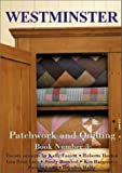 Westminster Patchwork and Quilting, Book 3 (0967298520) by Horton, Roberta