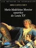 echange, troc Odile Caffin-Carcy - Marie-Madeleine Mercier, nourrice de Louis XV