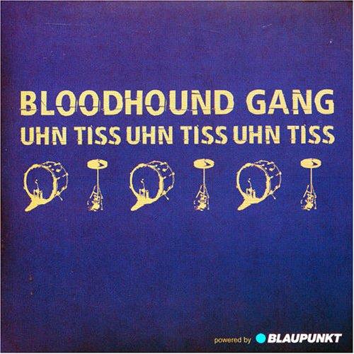 Bloodhound Gang - Uhn Tiss Uhn Tiss Uhn Tiss, Pt. 2 - Zortam Music