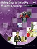 Using data to improve student learning in school districts /