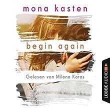 Begin Again (Again-Reihe 1) Hörbuch von Mona Kasten Gesprochen von: Milena Karas