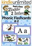 A - Z Phonic Flash Cards (Peekaboo: Toddler 2 Infant) (Phonic Ebooks: Learn To Read (Children's Learning To Read Level 1) Book 3)