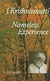 J. Krishnamurti and the Nameless Experience (8120805909) by Rohit Mehta