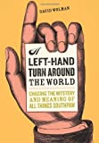 img - for A Left Hand Turn Around the World: Chasing the Mystery and Meaning of All Things Southpaw by Wolman, David (2005) Hardcover book / textbook / text book
