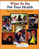 What To Do For Teen Health (What to Do for Health Series)