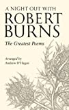 Robert Burns A Night Out with Robert Burns: The Greatest Poems