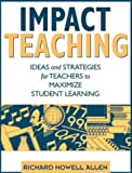 img - for Impact Teaching: Ideas and Strategies for Teachers to Maximize Student Learning book / textbook / text book
