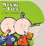 Nacho y Lola y Las Comidas (Spanish Edition)
